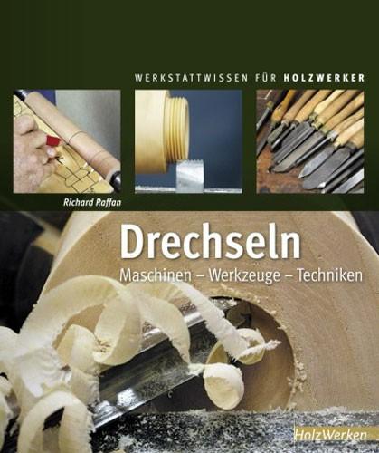 Richard Raffan, Drechseln-Maschinen-Werkzeug-Techniken