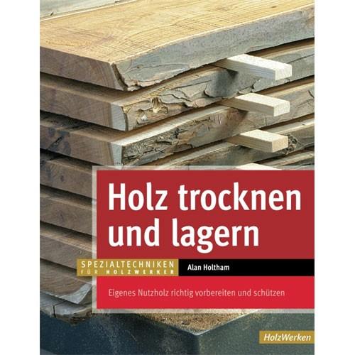 Holtham - Holz trocknen und lagern