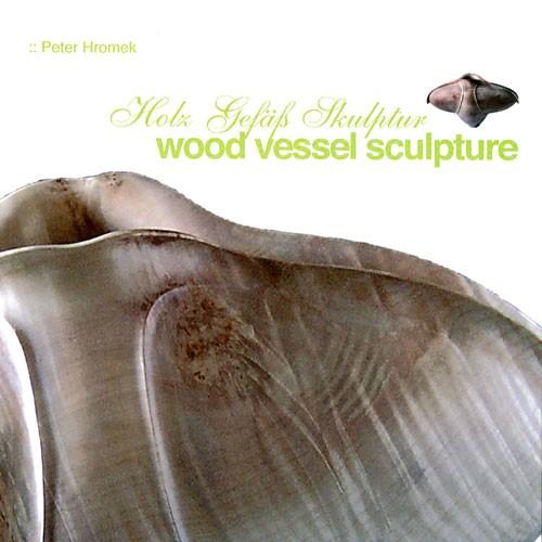 """Buch """"Holz Gefäß Skulptur"""" Peter Hromek"""