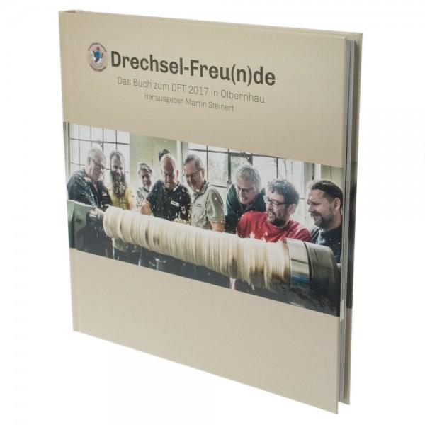 """Drechsel-Freu(n)de"" - Das Buch zum DFT 2017 in Olbernhau"