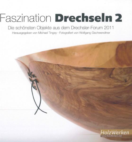 Faszination Drechseln 2 - Die schönsten Objekte aus dem Drechsler-Forum