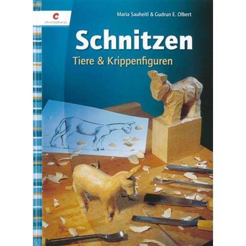 Schnitzen - Tiere und Krippenfiguren, Sauheitl/Olbert