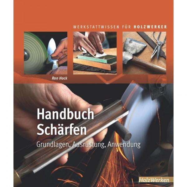 Handbuch Schärfen, Grundlagen, Ausrüstung, Anwendung, von Ron Hock
