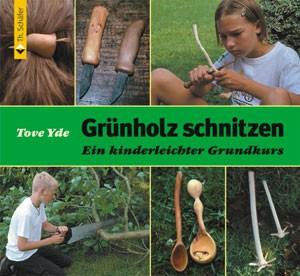 """""""Grünholz schnitzen - Ein kinderleichter Kurs"""""""