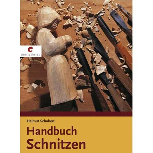 Handbuch Schnitzen - Helmut Schubert