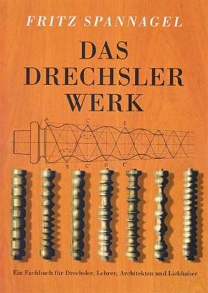 Fritz Spannagel, Das Drechslerwerk